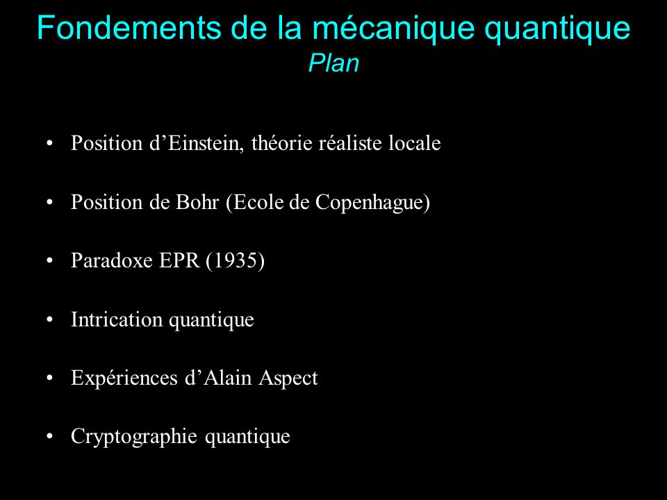 Fondements de la mécanique quantique Plan