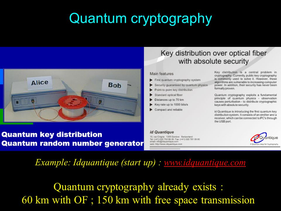 Quantum cryptography Quantum cryptography already exists :