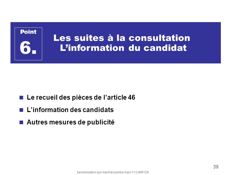 6. Les suites à la consultation L'information du candidat