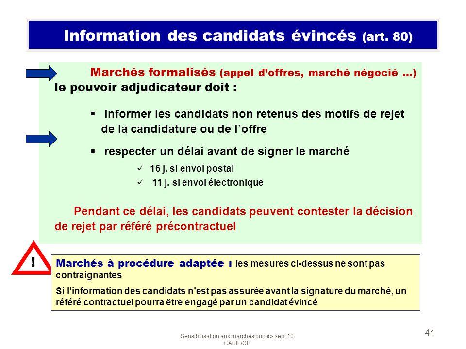 Information des candidats évincés (art. 80)