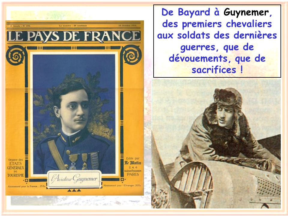 De Bayard à Guynemer, des premiers chevaliers aux soldats des dernières guerres, que de dévouements, que de sacrifices !