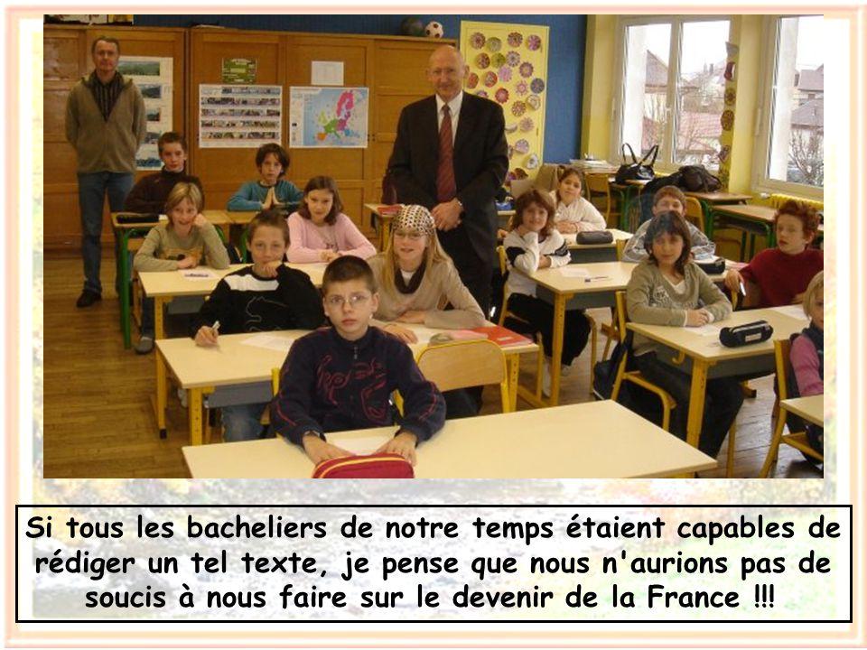 Si tous les bacheliers de notre temps étaient capables de rédiger un tel texte, je pense que nous n aurions pas de soucis à nous faire sur le devenir de la France !!!
