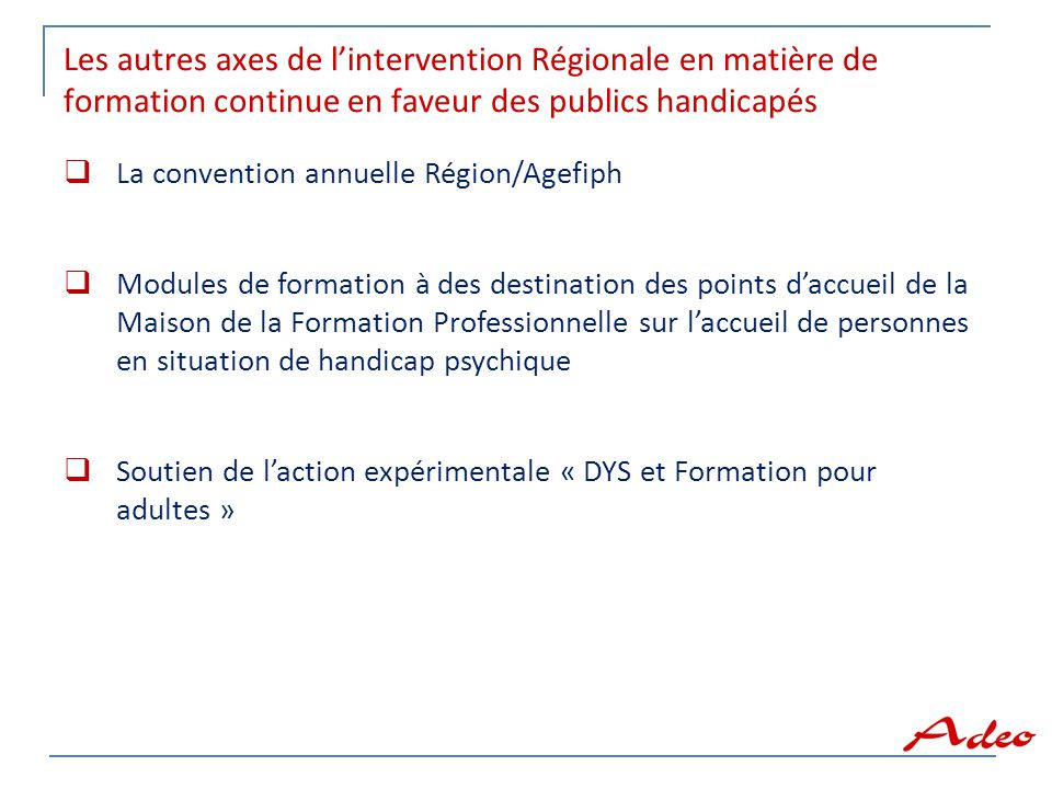 Les autres axes de l'intervention Régionale en matière de formation continue en faveur des publics handicapés