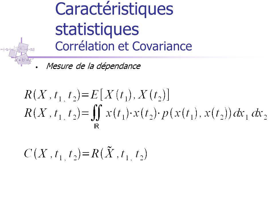 Caractéristiques statistiques Corrélation et Covariance