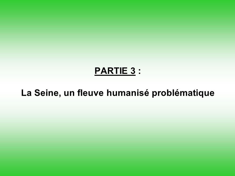 PARTIE 3 : La Seine, un fleuve humanisé problématique