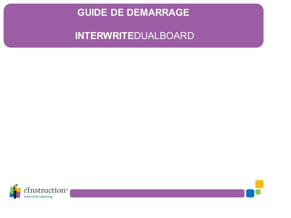 GUIDE DE DEMARRAGE INTERWRITEDUALBOARD