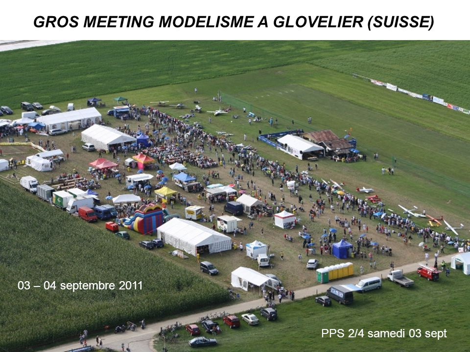 GROS MEETING MODELISME A GLOVELIER (SUISSE)