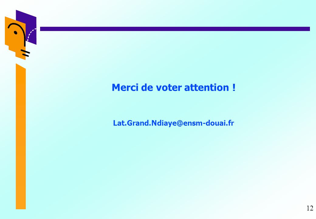 Merci de voter attention !