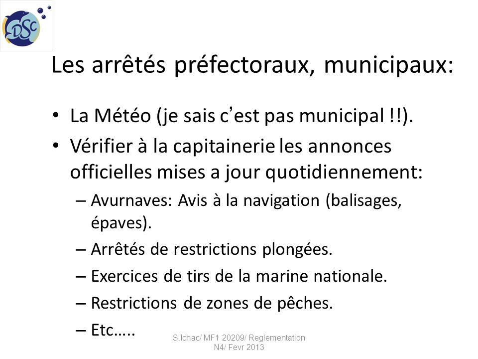 Les arrêtés préfectoraux, municipaux: