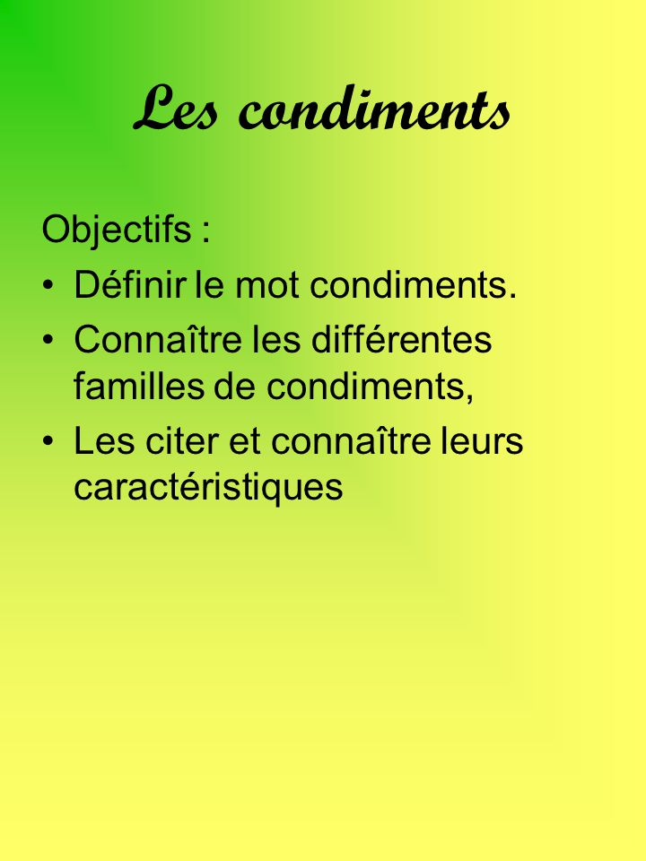 Les condiments Objectifs : Définir le mot condiments.