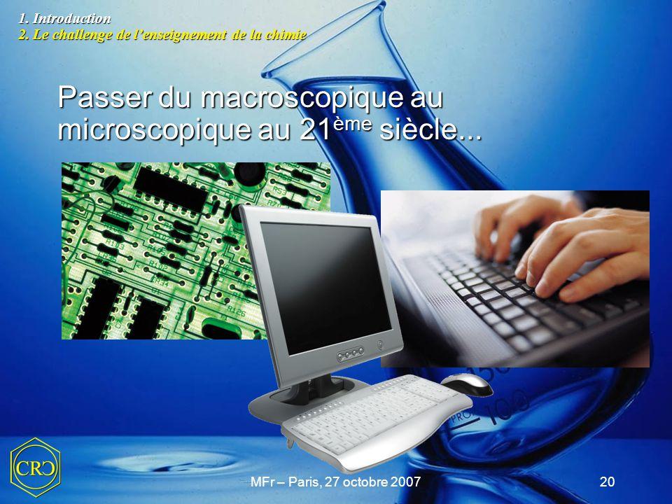 Passer du macroscopique au microscopique au 21ème siècle...
