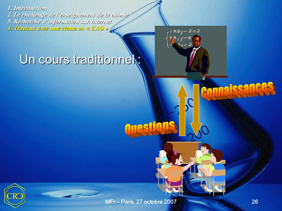 Connaissances Questions Un cours traditionnel :