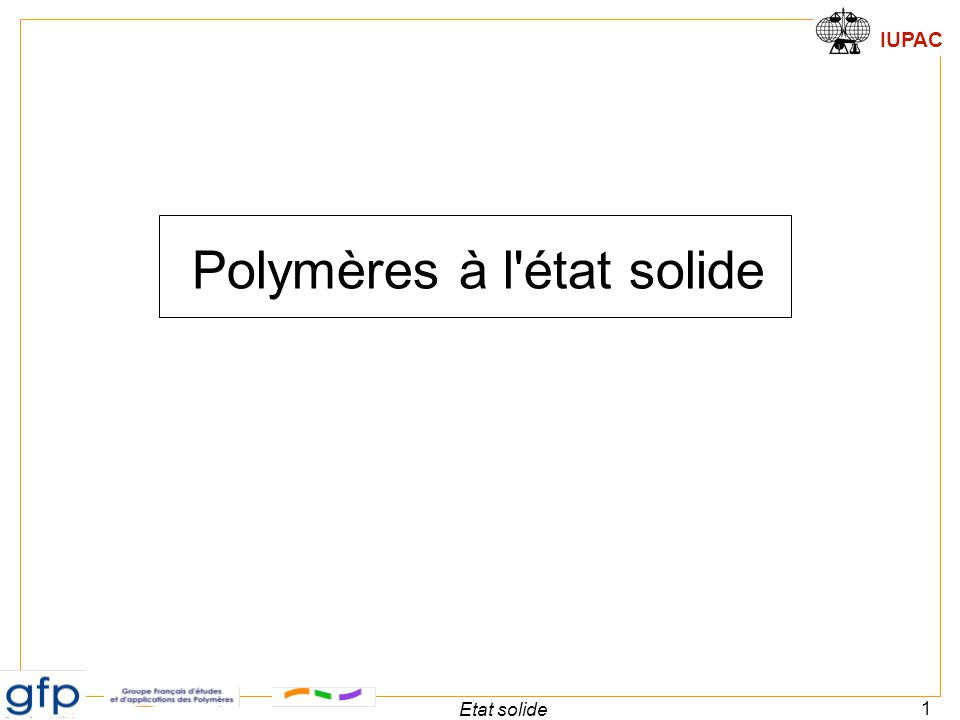 Polymères à l état solide