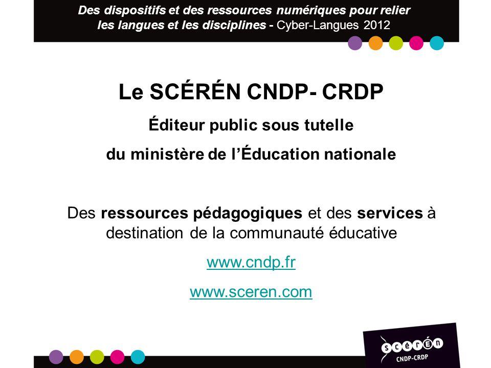 Le SCÉRÉN CNDP- CRDP Éditeur public sous tutelle