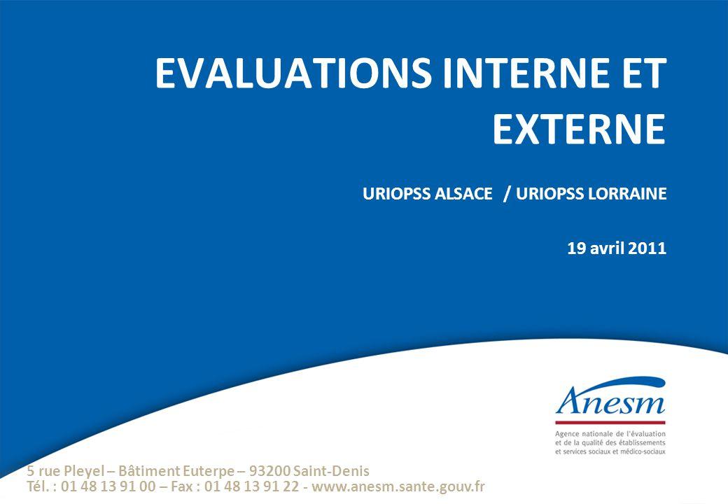 EVALUATIONS INTERNE ET EXTERNE URIOPSS ALSACE / URIOPSS LORRAINE 19 avril 2011