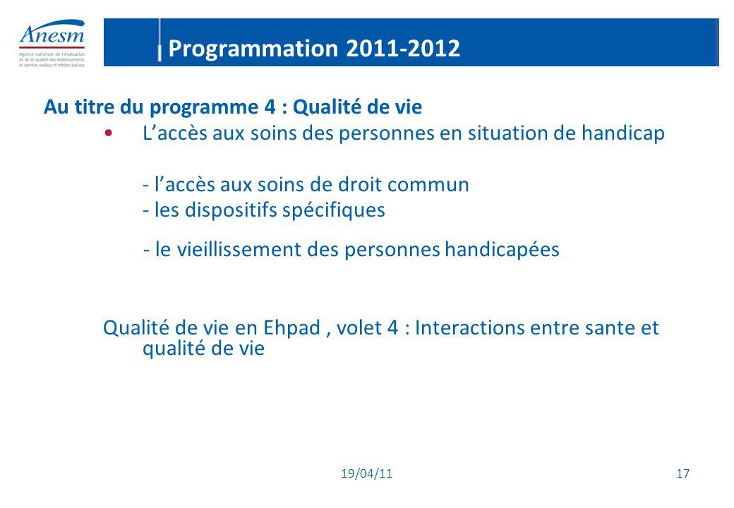 Programmation 2011-2012 Au titre du programme 4 : Qualité de vie