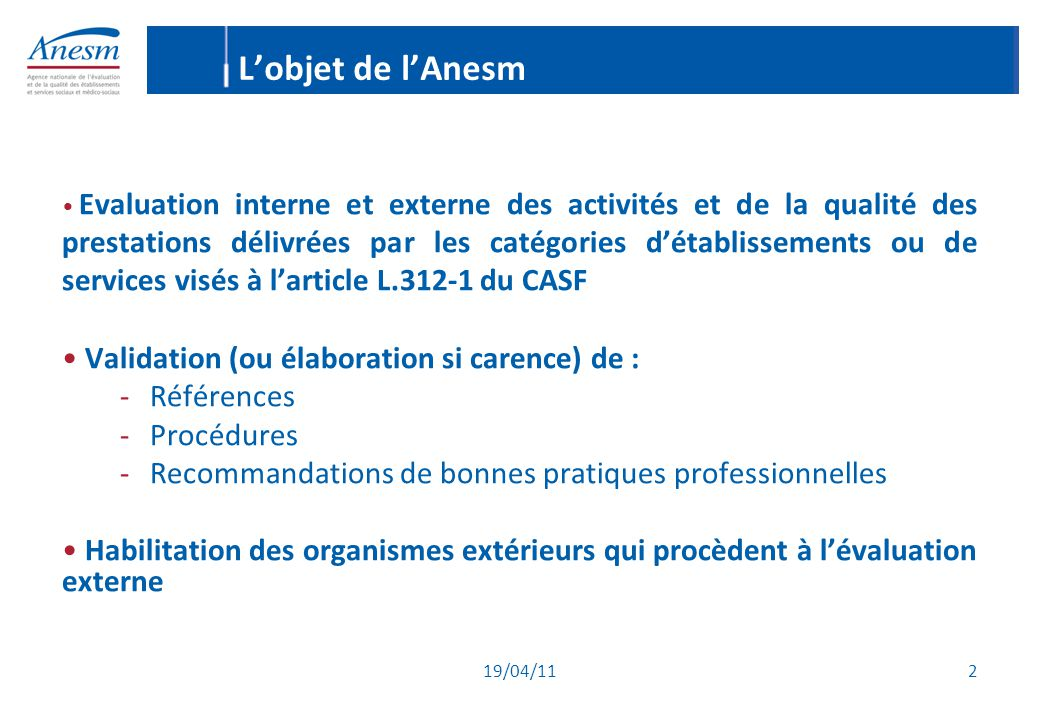 L'objet de l'Anesm Validation (ou élaboration si carence) de :
