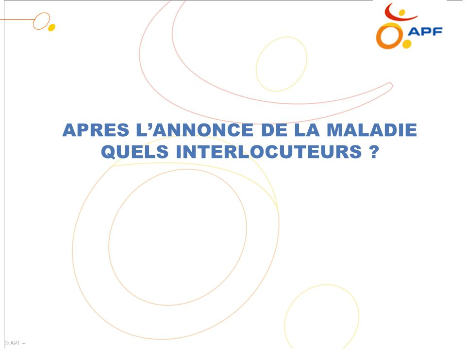 APRES L'ANNONCE DE LA MALADIE QUELS INTERLOCUTEURS