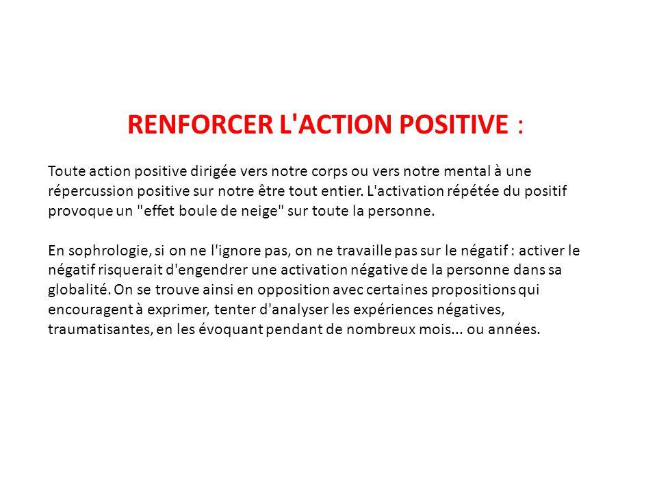RENFORCER L ACTION POSITIVE :