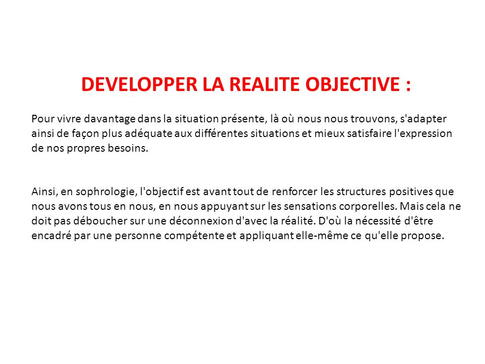 DEVELOPPER LA REALITE OBJECTIVE :