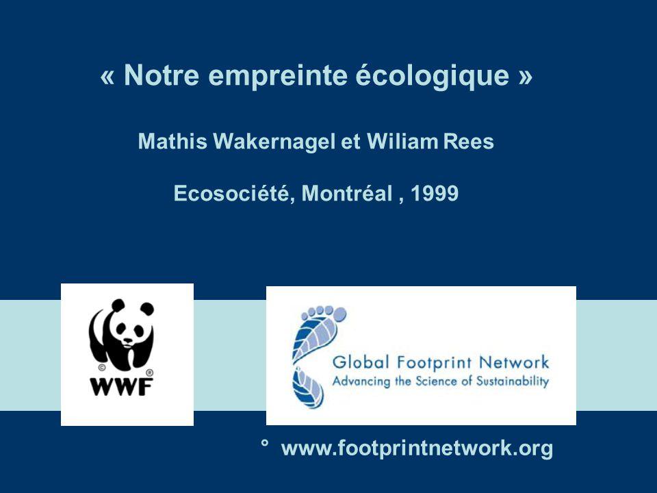 « Notre empreinte écologique » Mathis Wakernagel et Wiliam Rees