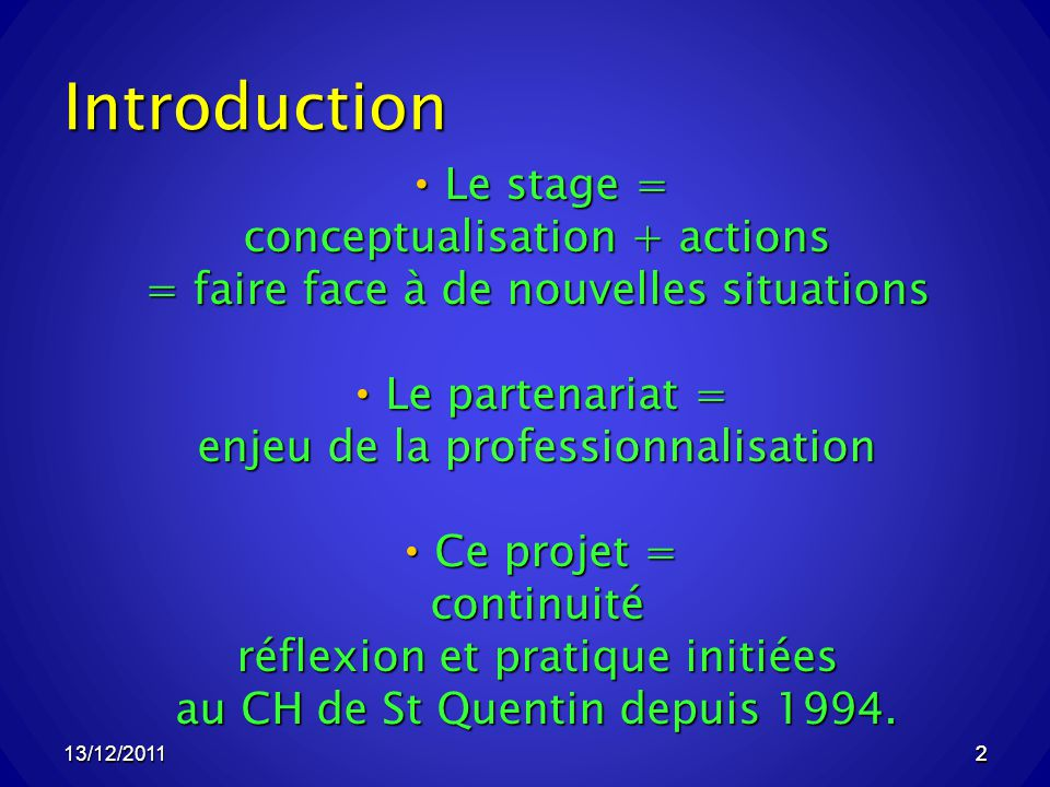 Introduction Le stage = conceptualisation + actions