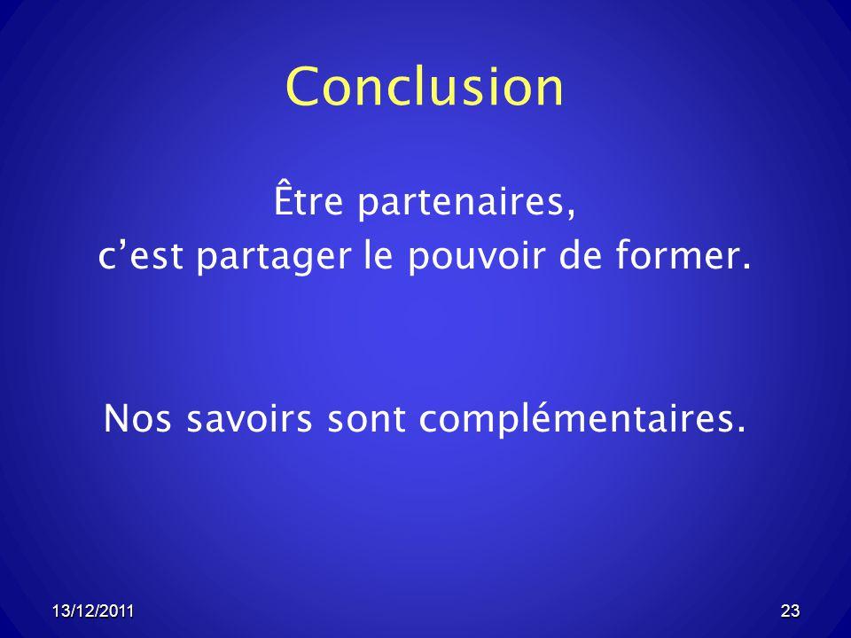 Conclusion Être partenaires, c'est partager le pouvoir de former.