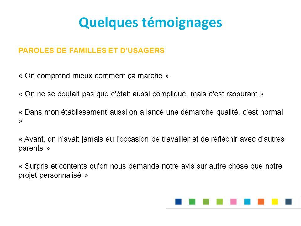 Quelques témoignages PAROLES DE FAMILLES ET D'USAGERS