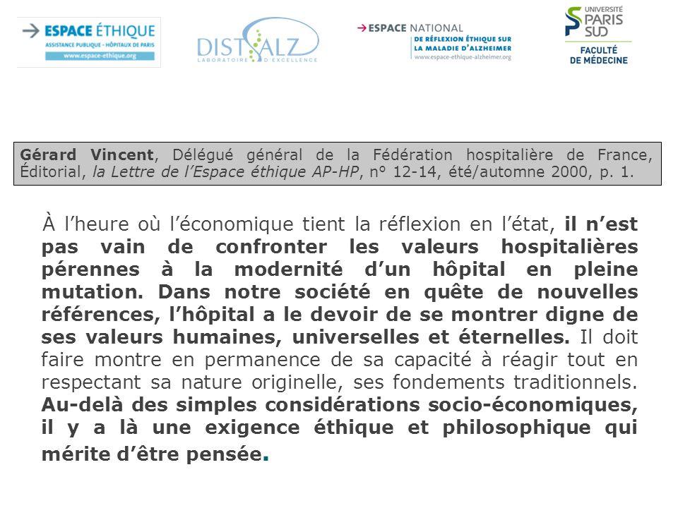 Gérard Vincent, Délégué général de la Fédération hospitalière de France, Éditorial, la Lettre de l'Espace éthique AP-HP, n° 12-14, été/automne 2000, p. 1.