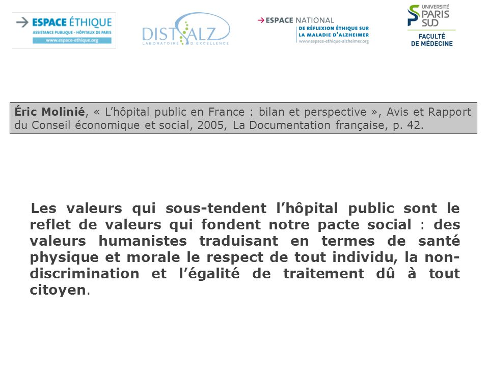 Éric Molinié, « L'hôpital public en France : bilan et perspective », Avis et Rapport du Conseil économique et social, 2005, La Documentation française, p. 42.