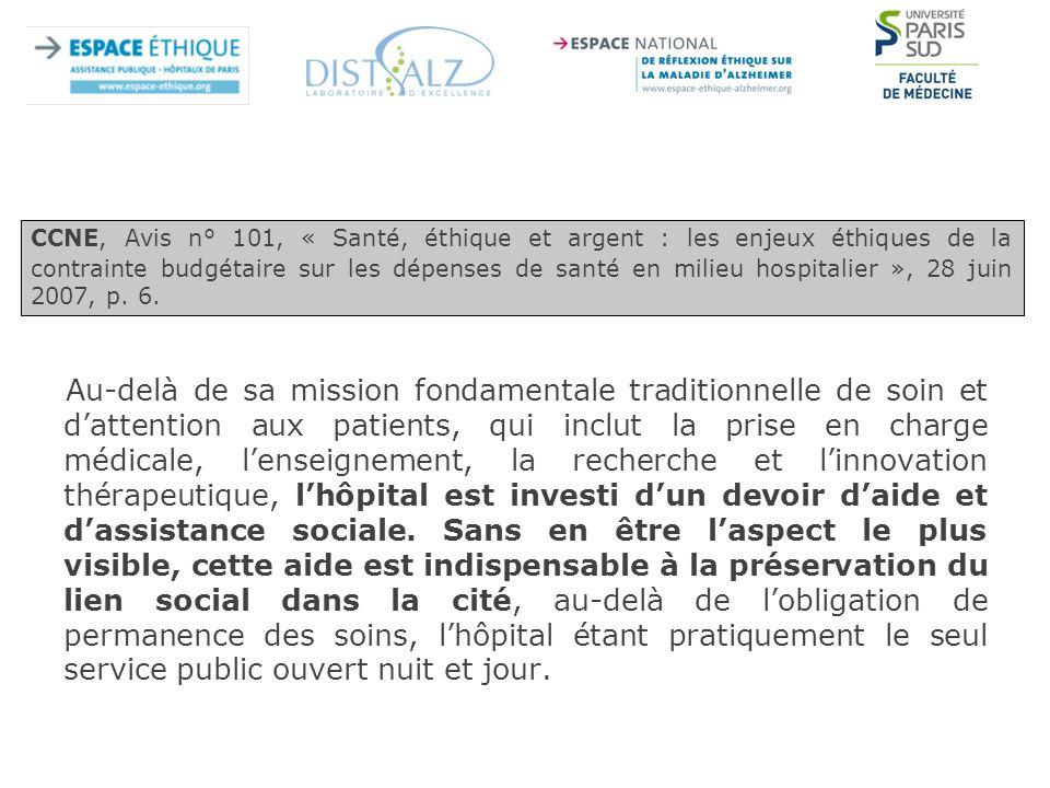 CCNE, Avis n° 101, « Santé, éthique et argent : les enjeux éthiques de la contrainte budgétaire sur les dépenses de santé en milieu hospitalier », 28 juin 2007, p. 6.