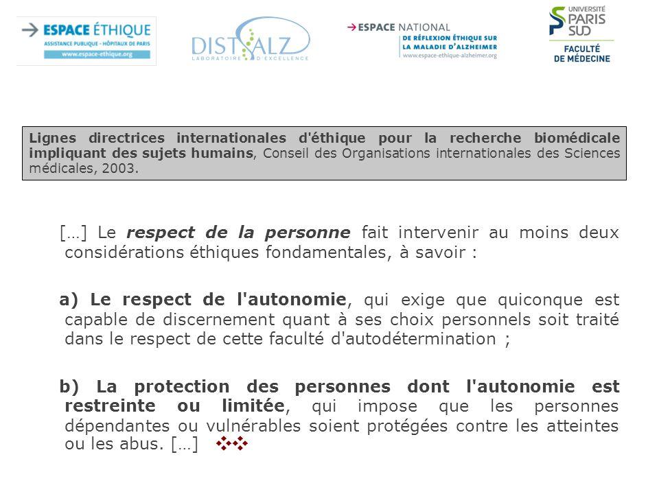 Lignes directrices internationales d éthique pour la recherche biomédicale impliquant des sujets humains, Conseil des Organisations internationales des Sciences médicales, 2003.