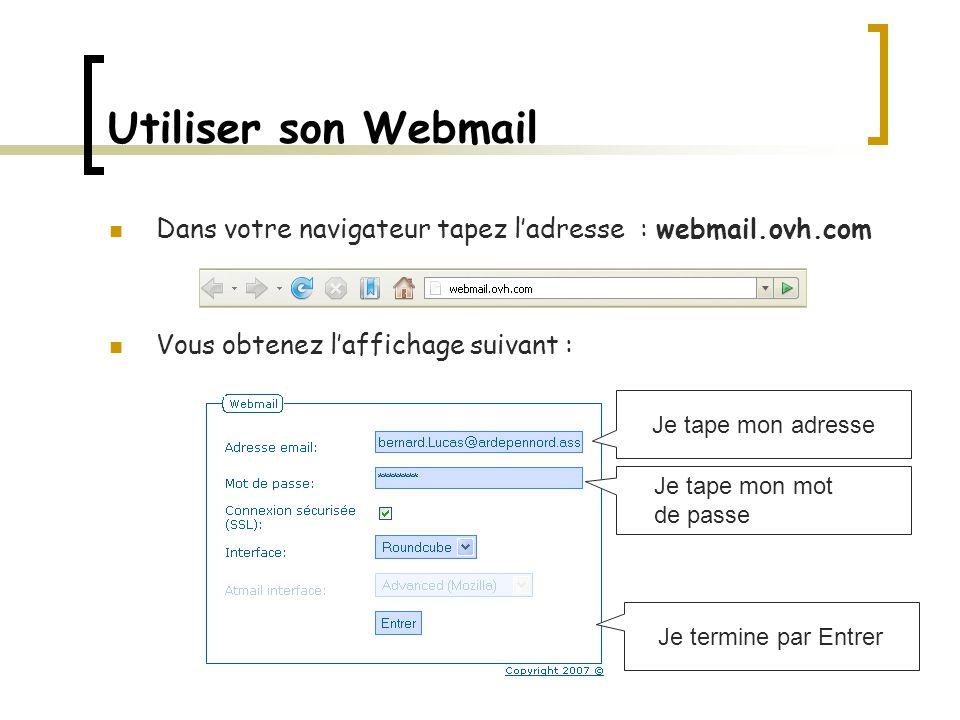 Utiliser son Webmail Dans votre navigateur tapez l'adresse : webmail.ovh.com. Vous obtenez l'affichage suivant :