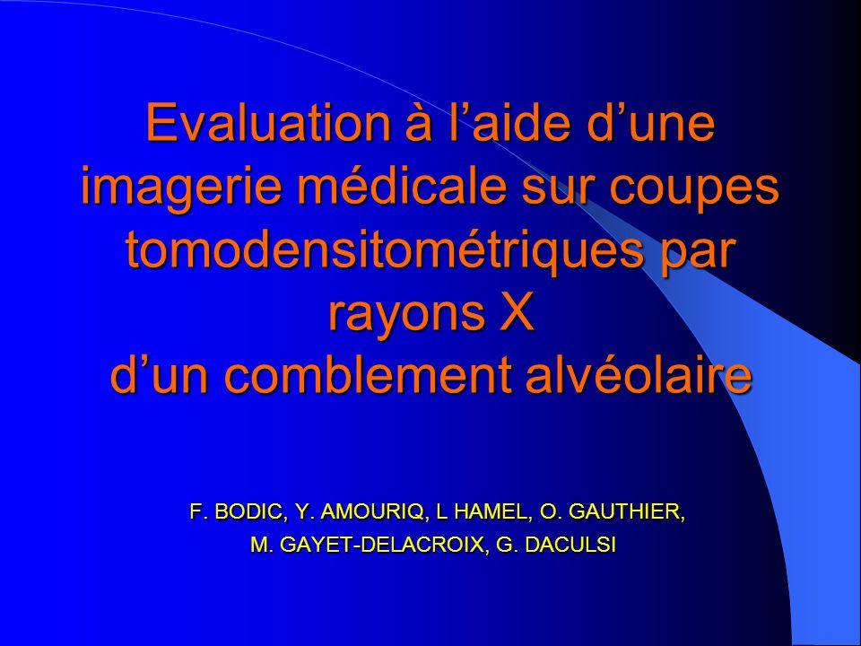 Evaluation à l'aide d'une imagerie médicale sur coupes tomodensitométriques par rayons X d'un comblement alvéolaire F.