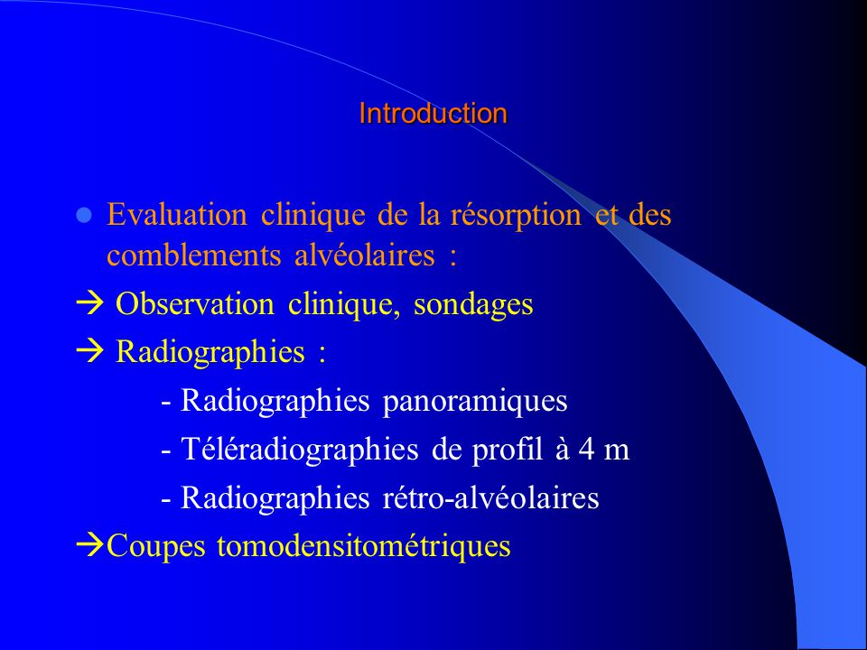 Evaluation clinique de la résorption et des comblements alvéolaires :