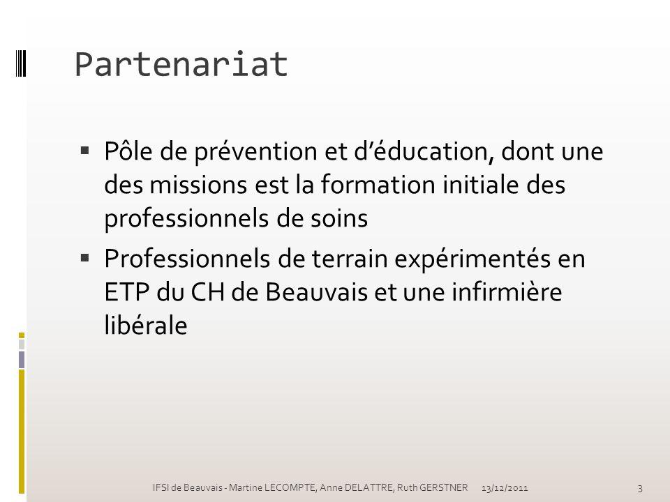 Partenariat Pôle de prévention et d'éducation, dont une des missions est la formation initiale des professionnels de soins.