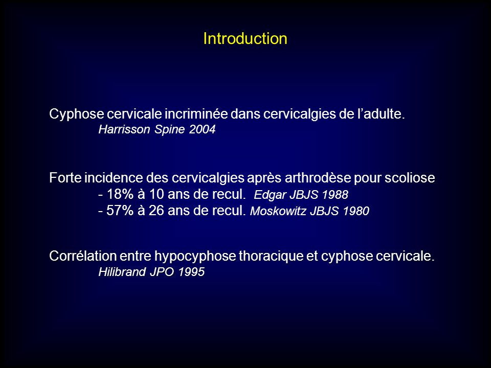 Introduction Cyphose cervicale incriminée dans cervicalgies de l'adulte. Harrisson Spine 2004.