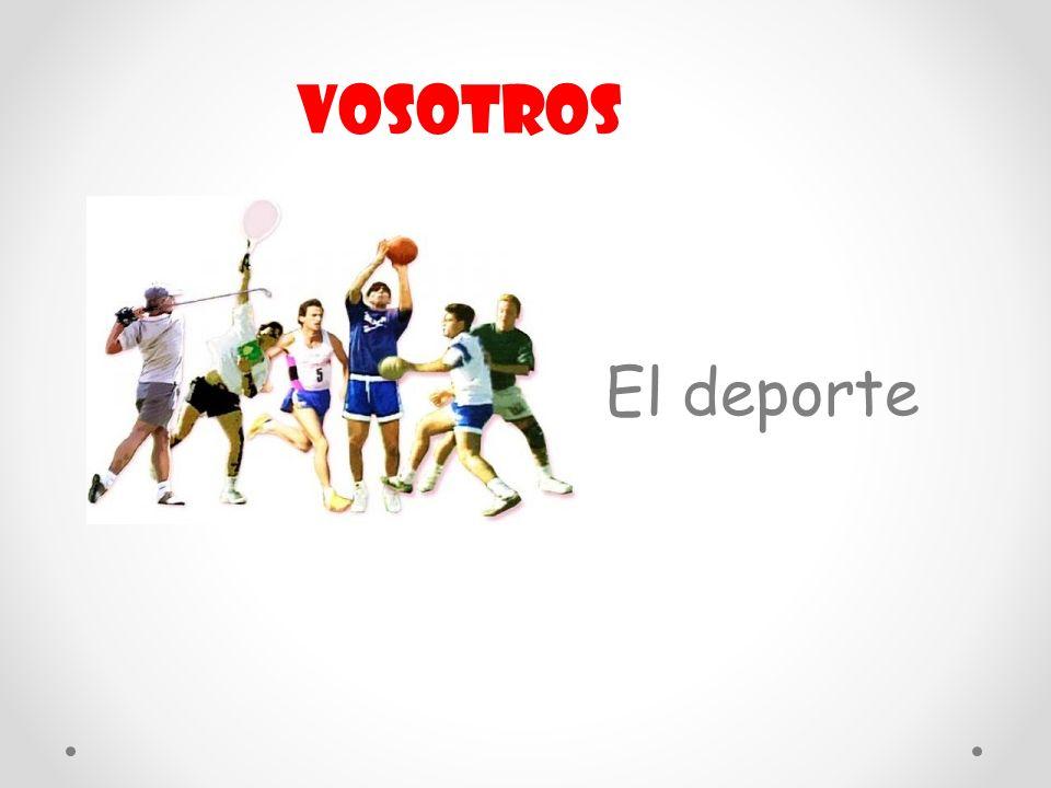 vosotros El deporte