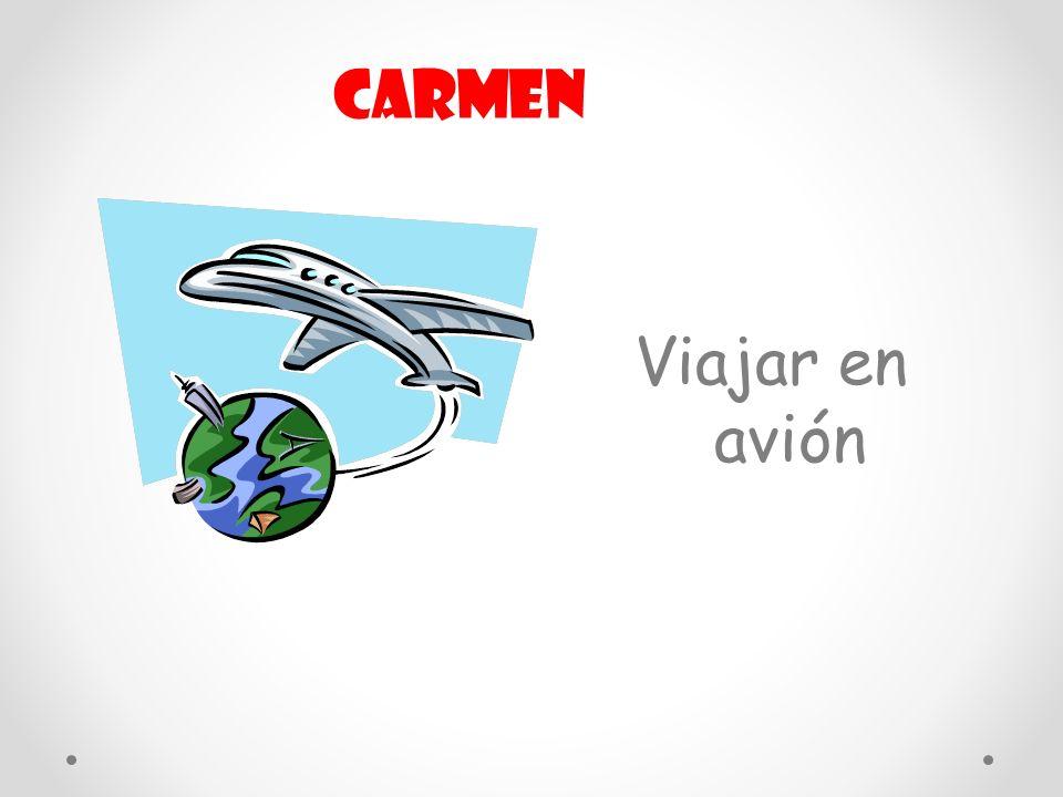 Carmen Viajar en avión