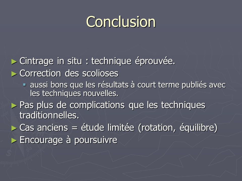 Conclusion Cintrage in situ : technique éprouvée.
