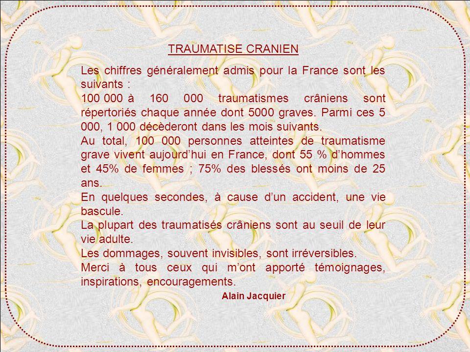 TRAUMATISE CRANIEN Les chiffres généralement admis pour la France sont les suivants :