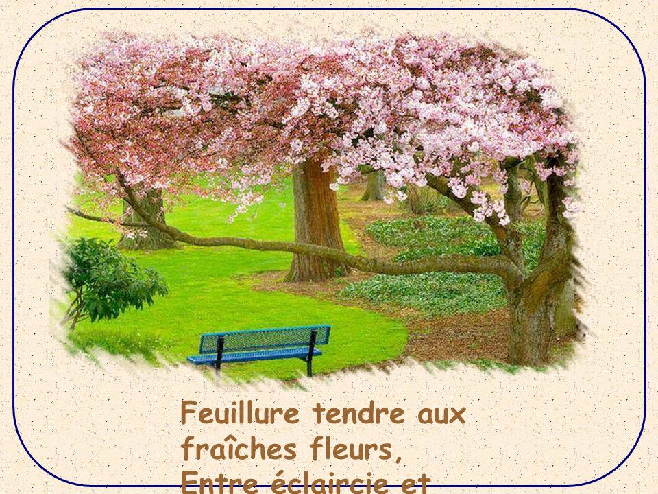 Feuillure tendre aux fraîches fleurs,