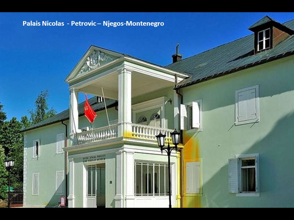 Palais Nicolas - Petrovic – Njegos-Montenegro