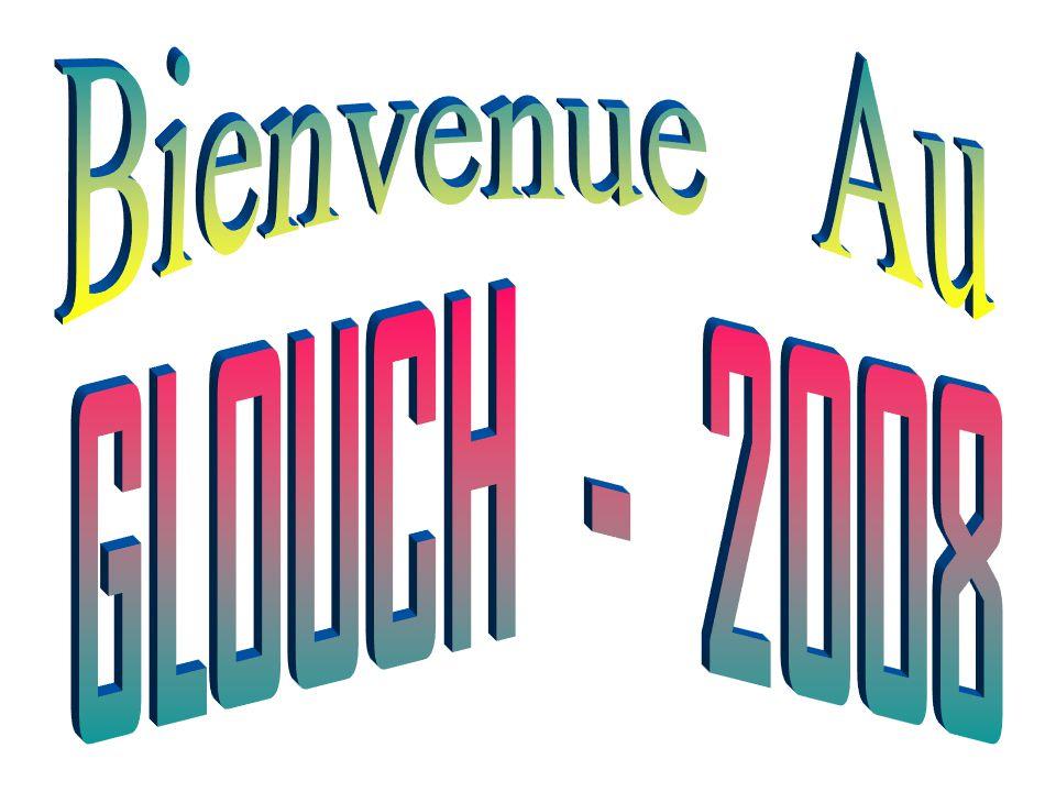 Bienvenue Au GLOUCH - 2008