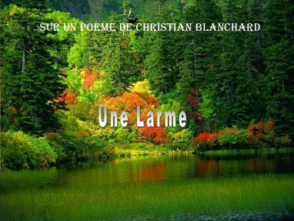 Sur un poème de Christian Blanchard