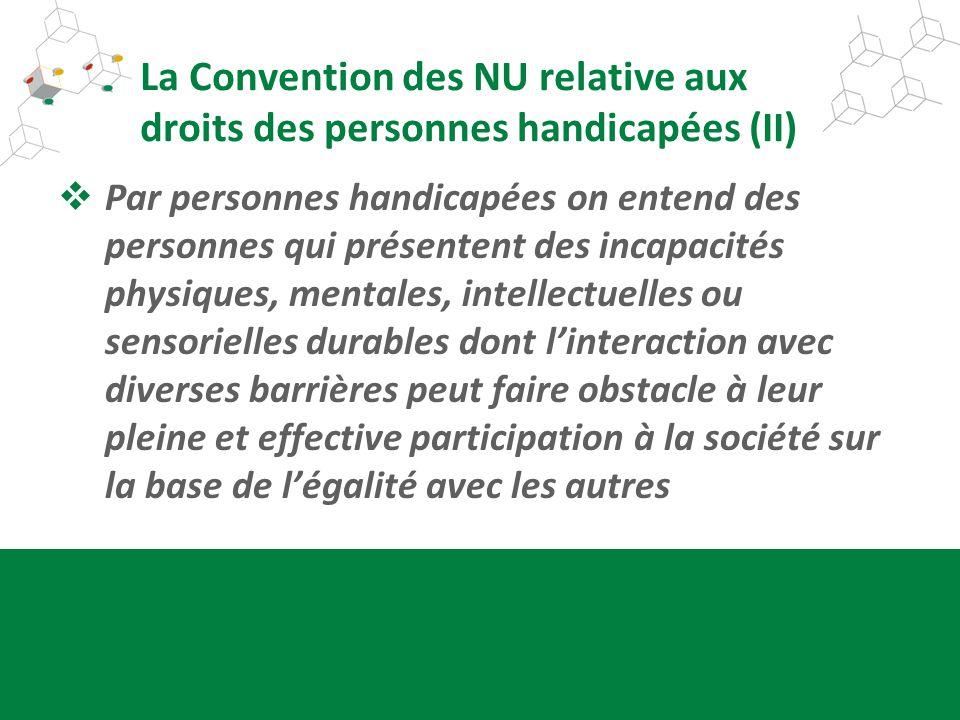 La Convention des NU relative aux droits des personnes handicapées (II)
