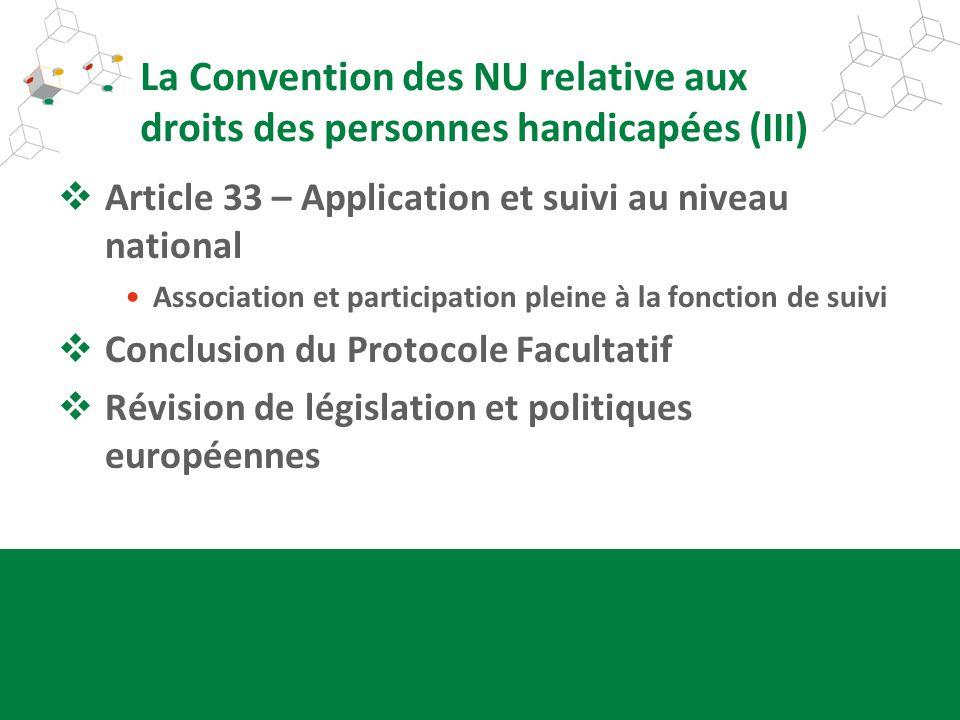 La Convention des NU relative aux droits des personnes handicapées (III)