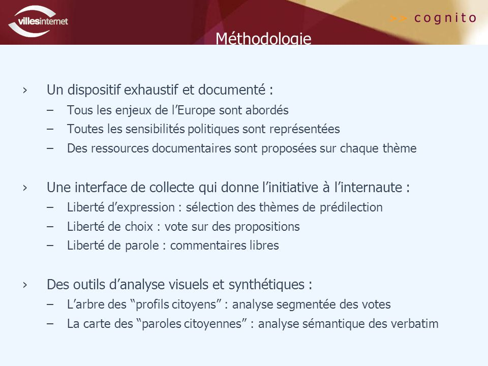 Méthodologie Un dispositif exhaustif et documenté :