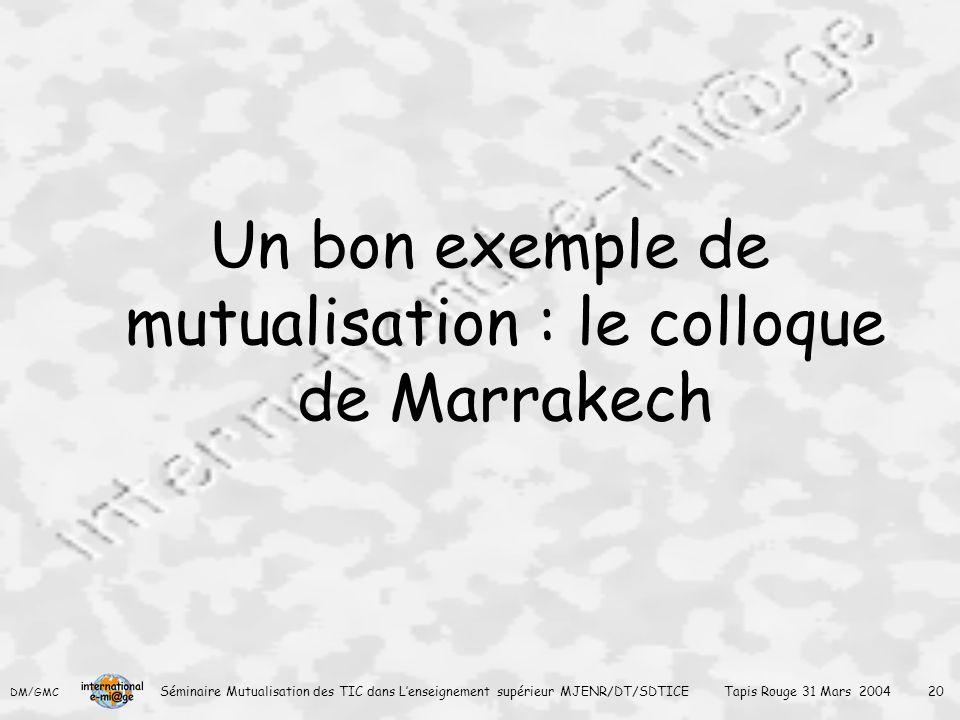 Un bon exemple de mutualisation : le colloque de Marrakech