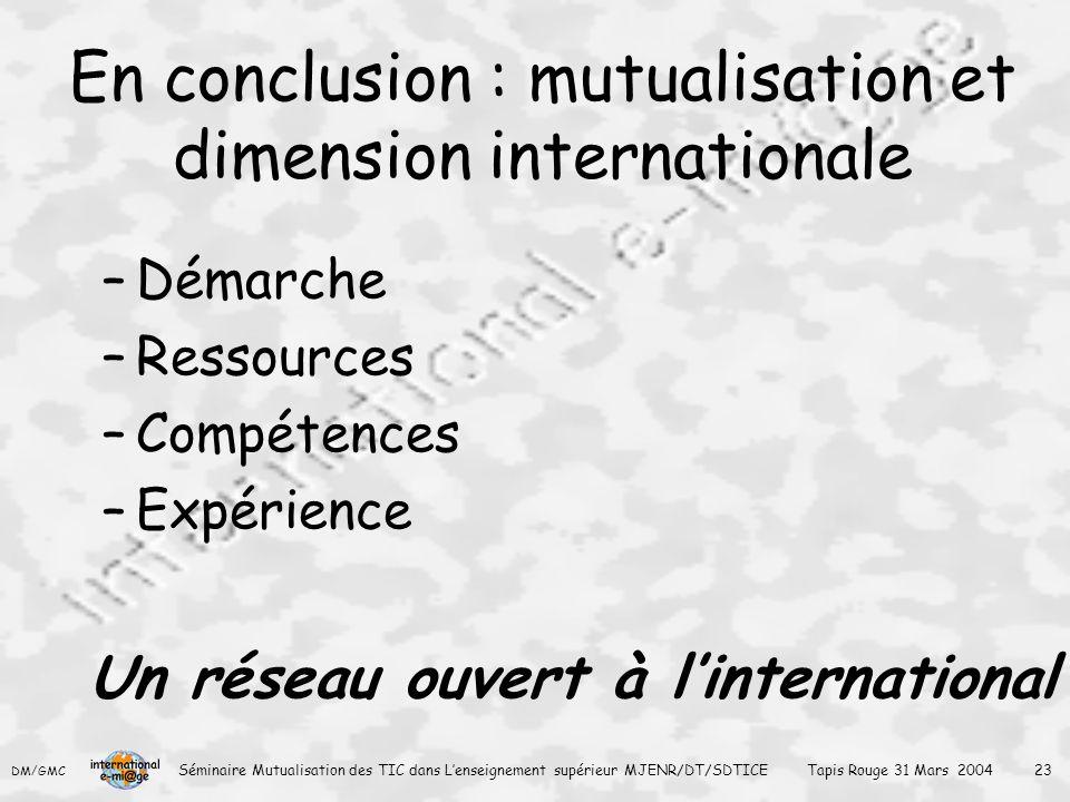 En conclusion : mutualisation et dimension internationale